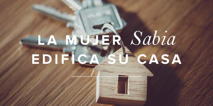 La mujer sabia edifica su casa | Mujer Verdadera Blog