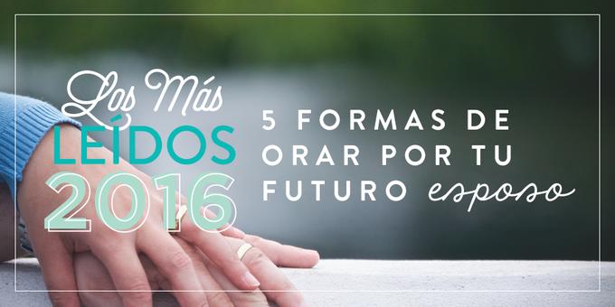 5 Formas De Orar Por Tu Futuro Esposo Joven Verdadera Blog
