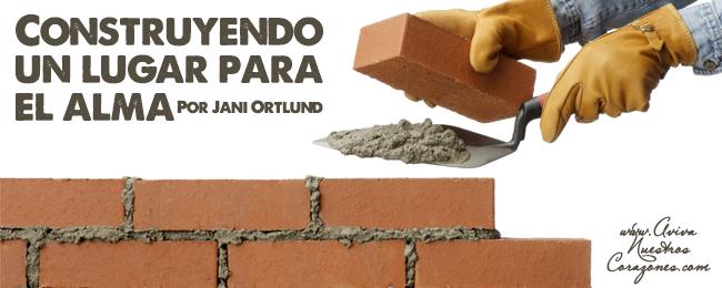 Construyendo un lugar para el alma mujer verdadera for Costruendo su a casa mia
