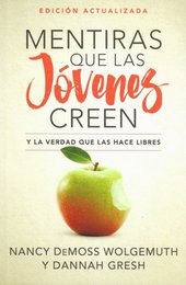 Mentiras Que Las jóvenes Creen, Edición Actualizada (Lies Young Women Believe Spanish Updated edition)