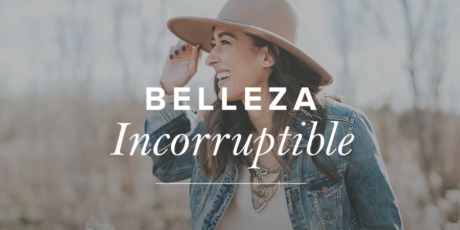 Belleza Incorruptible Mujer Verdadera Blog Aviva Nuestros Corazones