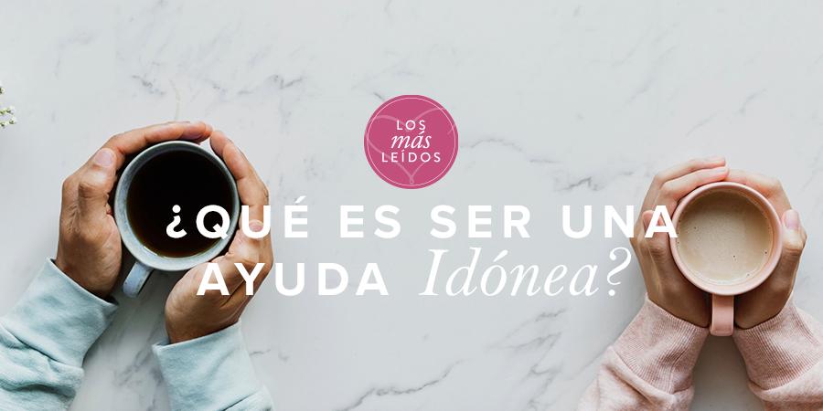 Qué es ser ayuda idónea? | Mujer Verdadera Blog | Aviva