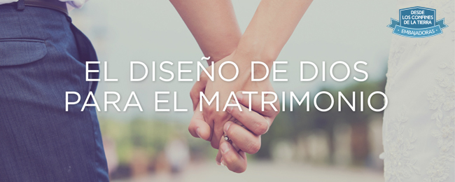 El Diseño De Dios Para El Matrimonio Mujer Verdadera Blog